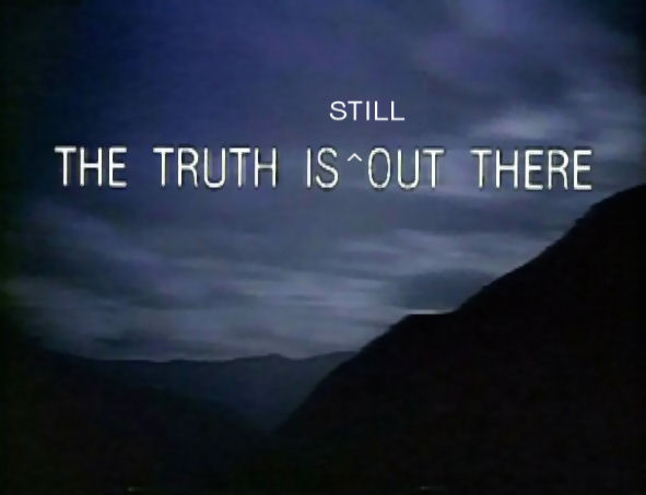 Truth Is Still Out There